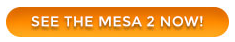 See the Mesa 2 Now button