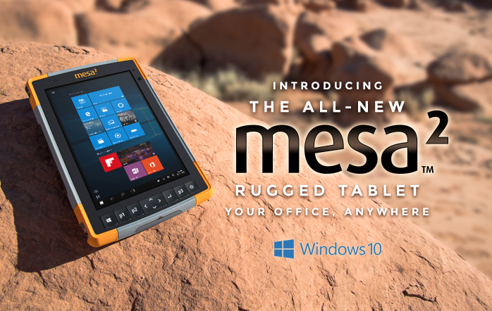 Introducing…the New Mesa 2 Rugged Tablet!
