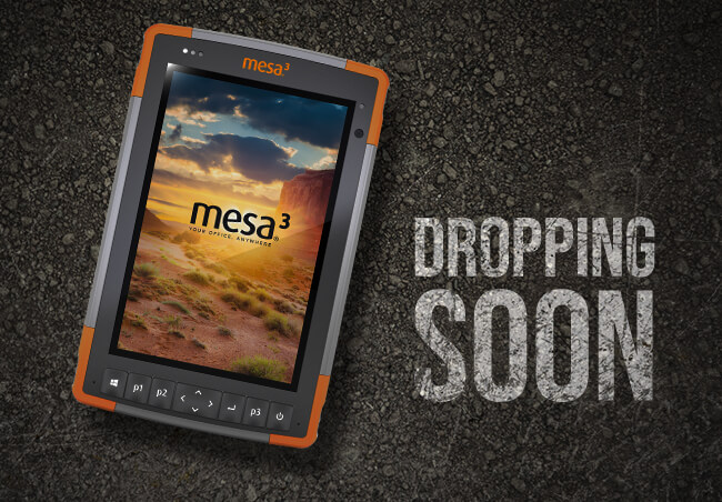 Dropping soon! The Mesa 3 Rugged Tablet